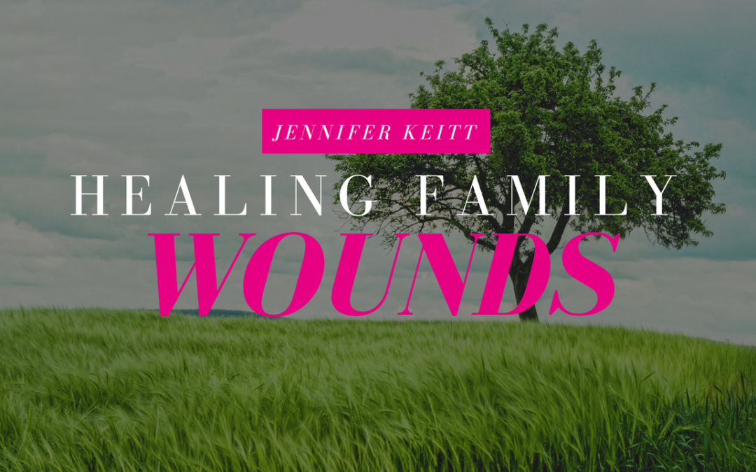 Healing Family Wounds: How to Avoid Destroying the Family Tree