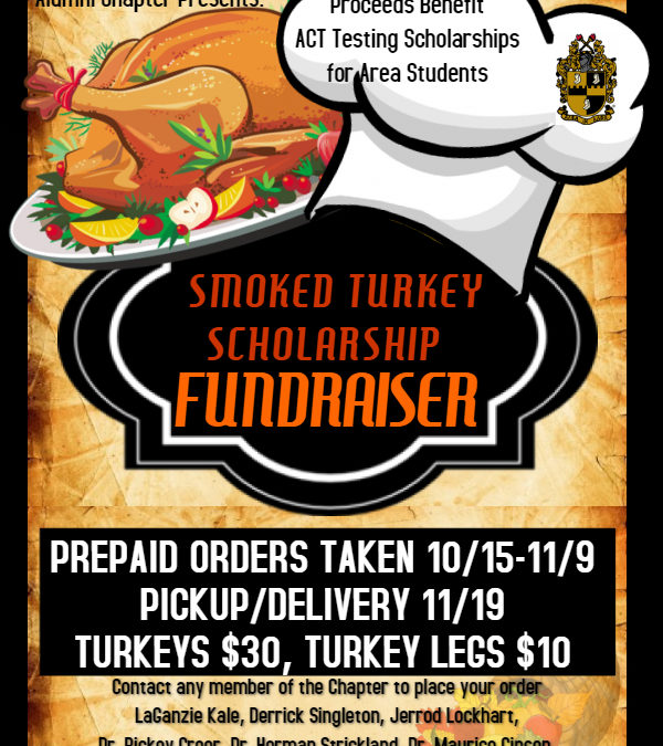 Alpha Phi Alpha Fraternity Inc. Mu Omicron Lambda Chapter Smoked Turkey Scholarship Fundraiser