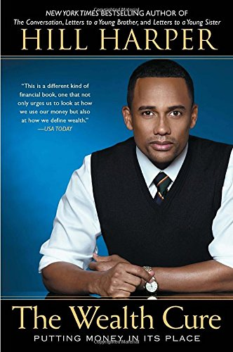 Your Think Wealthy Quote of the Week Courtesy of Hill Harper