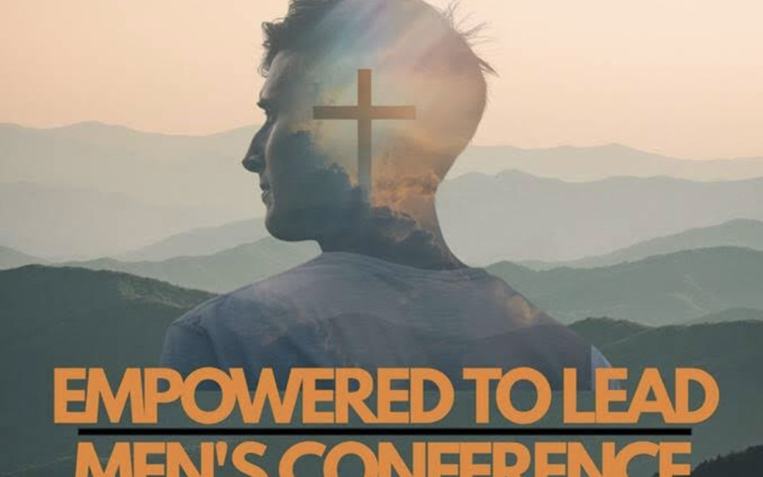 Empowered To Lead Men's Conference
