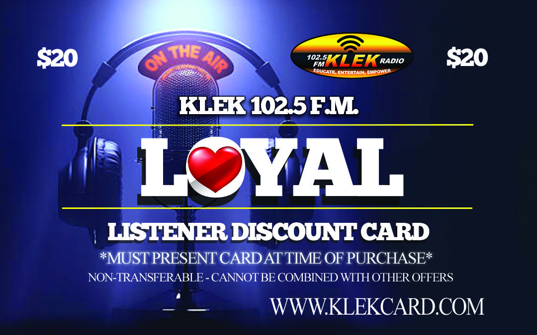 KLEK Loyal Listener Discount Card