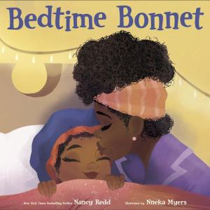 "Author Nancy Redd's New Children's Book ""Bedtime Bonnet"" Celebrates Black Nighttime Hair Rituals"